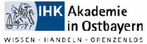 IHK Akademie in Ostbayern - Wissen, Handeln, Grenzenlos
